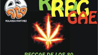 mezcla reggae de los 80 - dj aco Rolando Martinez