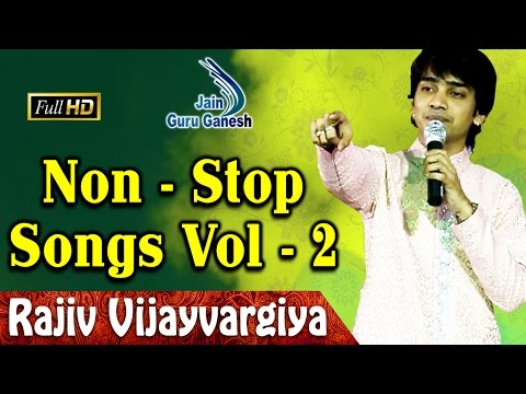 Rajiv Vijay Vargiya    Non - Stop Songs Vol 2    Live Jain Bhakti Songs
