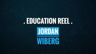 EDUCATION REEL - Jordan Wiberg