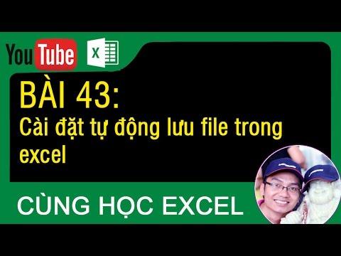 [Thủ thuật excel ] Bài 43 - Cách cài đặt tự động lưu file trong excel