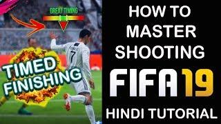 HOW TO SHOOT IN FIFA 19 | TIMED FINISHING TUTORIAL | FIFA 19 HINDI TUTORIAL | FIFA 19 ULTIMATE TEAM