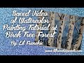 Speed Video of Watercolor Painting Tutorial of Birch Tree Forest