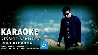 Ruri Repvblik - Sesakit Sakitnya [Official Karaoke]