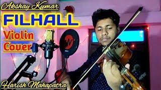 FILHALL SONG   Violin Instrumental Cover  Akshay Kumar  Bpraak  Jaani  Harish Mahapatra