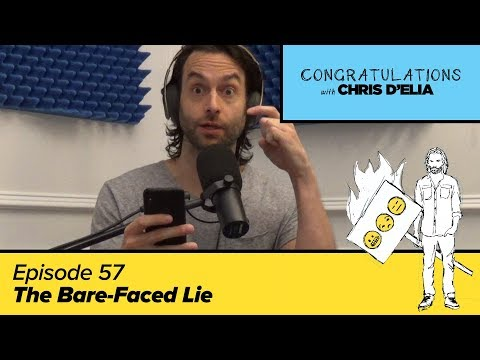Congratulations Podcast w/ Chris D'Elia   EP57 - The Bare-Faced Lie