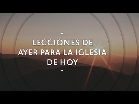 Lecciones de ayer para la iglesia de hoy - Pastor Miguel Núñez