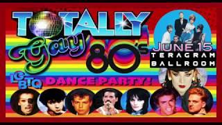 Totally Gay 80's! June 15th at Teragram Ballroom LA!