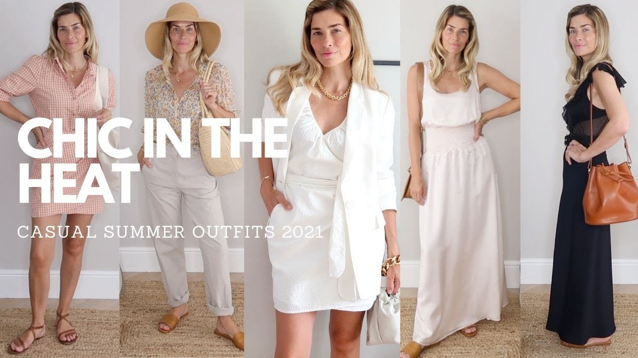 CASUAL SUMMER OUTFITS 2021 | How to look chic in the heat