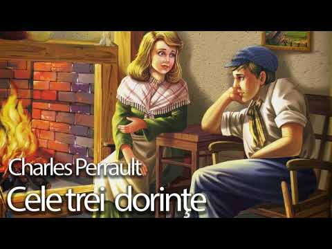 Charles Perrault -  Cele trei dorinte