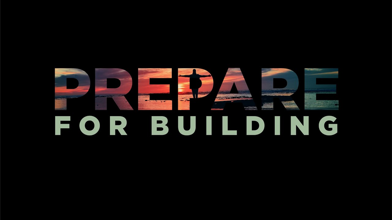 Prepare-For Building - 1 -10 - 2021 - Pastor Fred Betcher