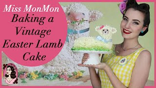 Baking a Vintage Easter Lamb Cake with Miss MonMon