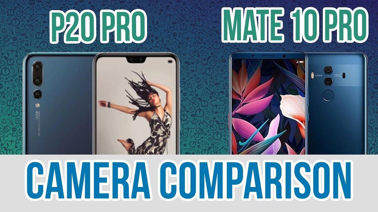 Huawei P20 Pro Vs Huawei Mate 10 Pro - Camera Test Comparison - Huawei Vs Huawei