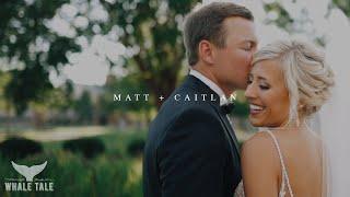Matt and Caitlan // Wedding Video