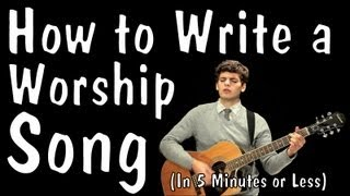 Messy Mondays: How to Write a Worship Song (In 5 Minutes or Less)