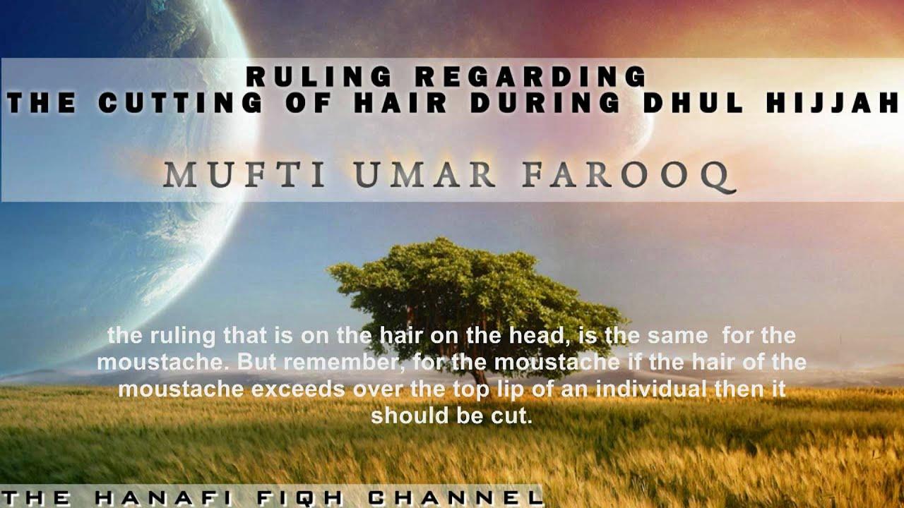 Ruling on cutting hair at Dhul Hijjah- Mufti Umar Farooq