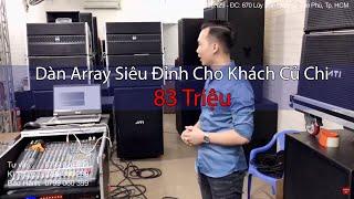 Dàn Âm Thanh Mini Loa Array Siêu Đỉnh Cho KHách Củ Chi Giá 83 Triệu LH 0799020899