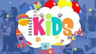 GERAÇÃO KIDS - CULTO INFANTIL