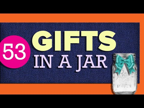 53 Gifts in A Jar - Easy Ideas for DIY Gifts For Christmas, Birthday & Any Occasion