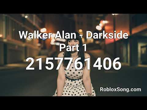 walker-alan---darkside-part-1-roblox-id---roblox-music-code