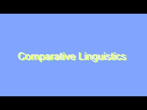 How to Pronounce Comparative Linguistics