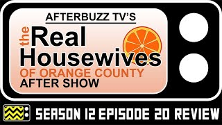 Real Housewives of Orange County Season 12 Episode 20 Review & Reaction | AfterBuzz TV