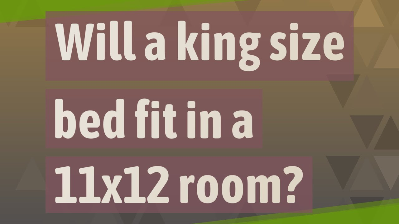 Will A King Size Bed Fit In A 11x12 Room Youtube