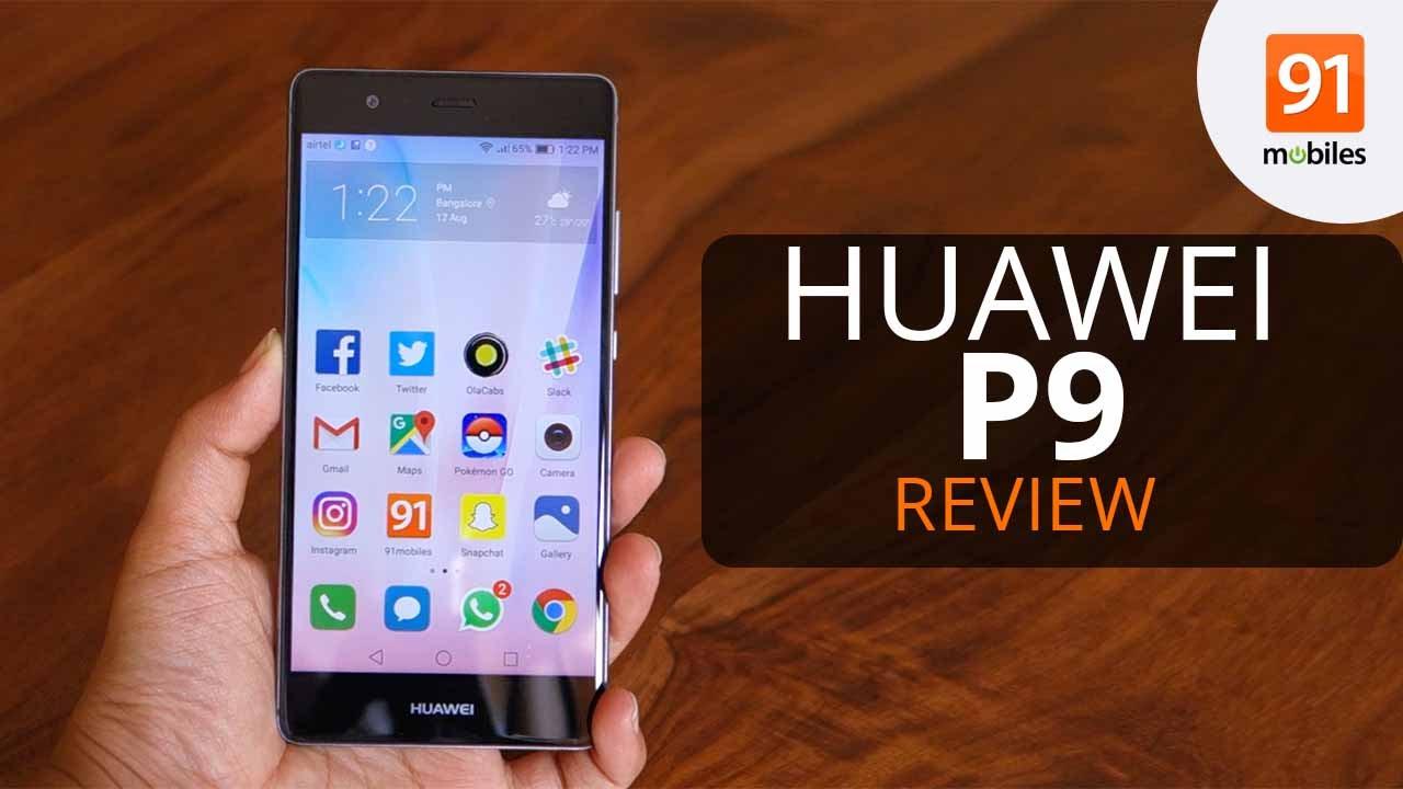 Huawei P9 review | 91mobiles com