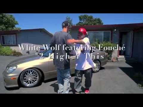 """White Wolf ft. Fouche' - """"2 High 4 This"""" (Official Music Video)"""