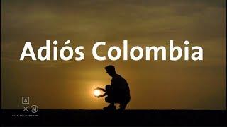Adiós Colombia   Alan por el mundo Colombia #17