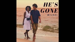 Milhal - He's Gone (Official Audio)