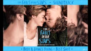 Birdy & Jaymes Young - Best Shot* - TFIOS Soundtrack