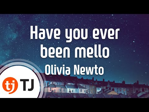 [TJ노래방] Have you ever been mello - Olivia Newto  / TJ Karaoke
