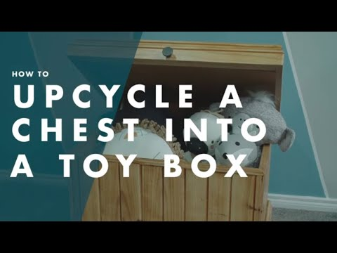 How To Upcycle A Chest Into A Children's Toybox