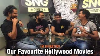 SnG: Our Favourite Hollywood Movies   The Big Question Ep 46   Video Podcast