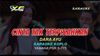 Download lagu Dara Ayu Ft. Bajol Ndanu - Cinta Tak Terpisahkan KARAOKE (YAMAHA PSR - S 775)