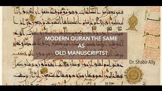 Q&A: Modern Day Quran Same as old Manuscripts? | Dr. Shabir Ally