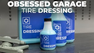 Obsessed Garage Tire Dressing (Now Available)