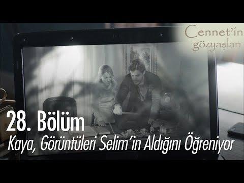 Kaya, görüntüleri Selim'in aldığını öğreniyor - Cennet'in Gözyaşları 28. Bölüm
