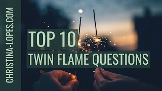 Top 10 Most Asked Twin Flame Questions  Part 1