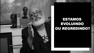 Baixar Estamos evoluindo ou regredindo? - Luiz Felipe Pondé
