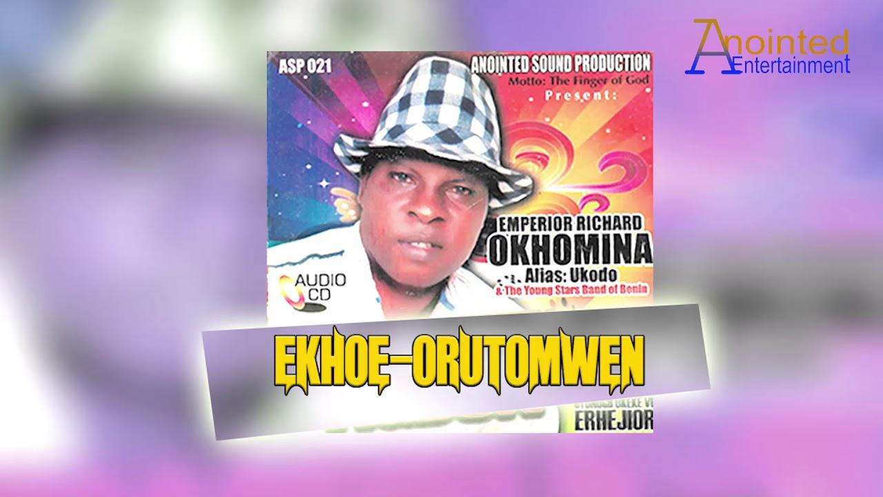 Download RICHARD OKHOMINA [UKODO] - EKHOE ORUTOMWEN [LATEST BENIN MUSIC]
