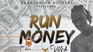 Vitch - Run Money - June 2017