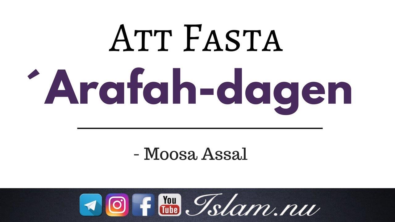 Att fasta under ´Arafah-dagen (imorgon 31/8) | Moosa Assal