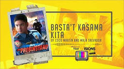 Coco MArtin & Maja Salvador - Basta't Kasama Kita  (Audio) ♪
