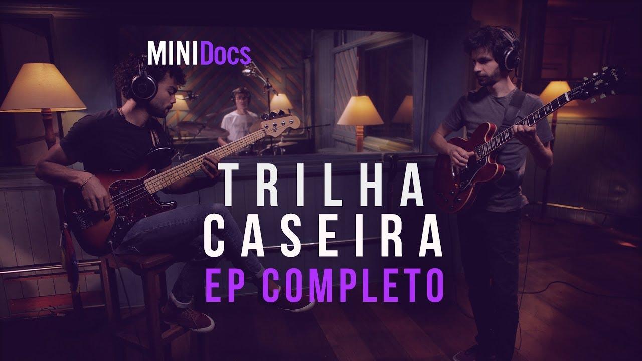 Trilha Caseira - MINIDocs® - Episódio Completo
