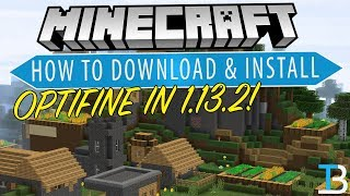 How To Download & Install Optifine in Minecraft 1.13.2 (Get More FPS in Minecraft 1.13.2!)