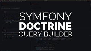 Symfony 4 & Doctrine: QueryBuilder
