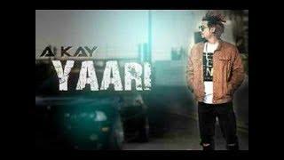 Yaari By A KAY Full video