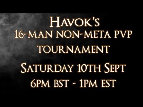 Havok's 16-Man Non-Meta PVP Tournament [PC]