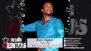 Busy Signal - Free Up [Cold Heart Riddim] November 2015
